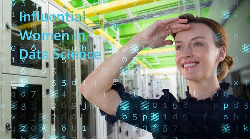 Top 10 Influential Women in Data Science to Follow Today
